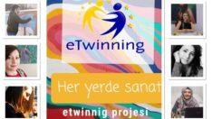 """""""Her Yerde Sanat"""" Etwining projesi başarıyla sürüyor"""